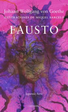Libros en ingles para descargar pdf gratis. FAUSTO (ILUSTRACIONES DE MIQUEL BARCELO): SEGUNDA PARTE 9788417747930 de JOHANN WOLFGANG VON GOETHE