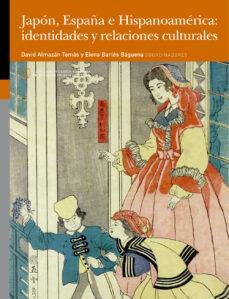 Descarga de libros audibles de Amazon JAPÓN, ESPAÑA E HISPANOAMERICA: IDENTIDADES Y RELACIONES CULTURAL ES de DAVID BARLÉS BÁGUENA, ELENA (COORDS.) ALMAZÁN TOMÁS 9788417873530 (Spanish Edition)