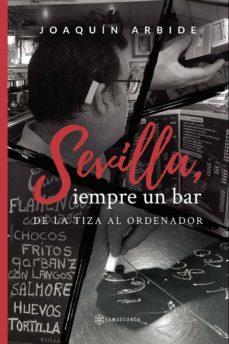Descargar audiolibros en italiano SEVILLA, SIEMPRE UN BAR de JOAQUÍN ARBIDE