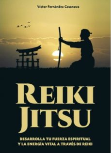 Garumclubgourmet.es Reiki Jitsu. Desarrolla Tu Fuerza Espiritual Y La Energia Vital A Traves De Reiki Image