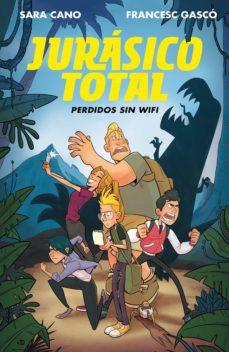 perdidos sin wifi (serie jurásico total 1) (ebook)-francesc gasco-9788420487830