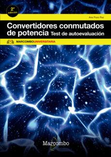 convertidores conmutados de potencia. test de autoevaluación (2ª ed.)-ana pozo ruz-9788426724830
