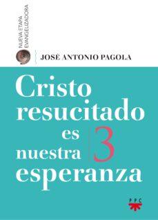 cristo resucitado es nuestra esperanza-jose antonio pagola-9788428830430