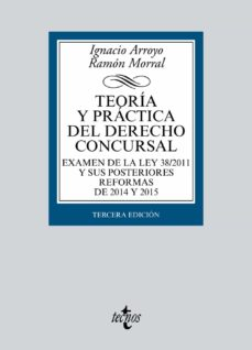 teoria y practica del derecho concursal (3ª ed.)-ignacio arroyo-ramon morral-9788430969630