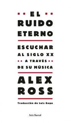 el ruido eterno-alex ross-9788432209130