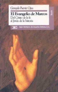 el evangelio de marcos: del cristo de la fe al jesus de la histor ia (3ª ed.)-gonzalo puente ojea-9788432307430