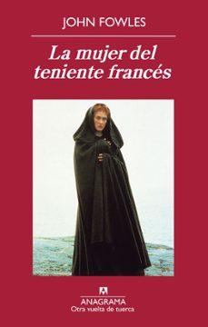 Gratis ebook pdf descarga directa LA MUJER DEL TENIENTE FRANCES  en español de JOHN FOWLES 9788433976130