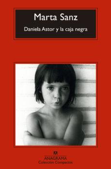 Descarga gratuita de libros completos en pdf. DANIELA ASTOR Y LA CAJA NEGRA in Spanish MOBI de MARTA SANZ