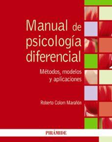 Descargar MANUAL DE PSICOLOGIA DIFERENCIAL: METODOS, MODELOS Y APLICACIONES gratis pdf - leer online