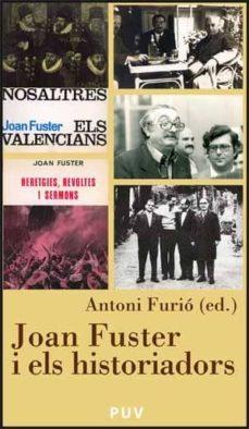 Valentifaineros20015.es Joan Fuster I Els Historiadors Image