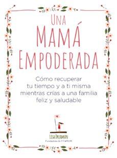 una mama empoderada-lisa druxman-9788441541030