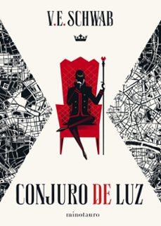 Google ebooks descarga gratuita para kindle CONJURO DE LUZ.TRILOGÍA SOMBRAS DE MAGIA VOL.3 9788445006030 de V.E. SCHWAB (Literatura española)