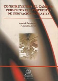 construyendo el cambio: perspectivas y propuestas de innovacion e-9788447206230