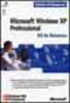 Descargar MICROSOFT WINDOWS XP PROFESSIONAL: KIT DE RECURSOS gratis pdf - leer online