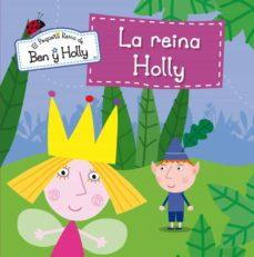 Vinisenzatrucco.it La Reina Holly (El Pequeño Reino De Ben Y Holly Nº 8) Image