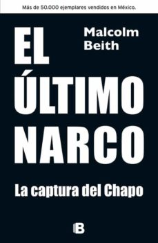 el ultimo narco: la captura del chapo-malcolm beith-9788466655330