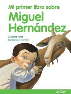 Inmaswan.es Mi Primer Libro Sobre Miguel Hernandez Image
