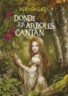 Descargar libros de texto a la tableta. DONDE LOS ARBOLES CANTAN  de LAURA GALLEGO (Literatura española)