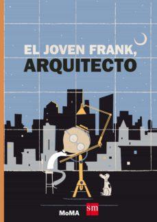 el joven frank, arquitecto ( moma )-frank viva-9788467590630
