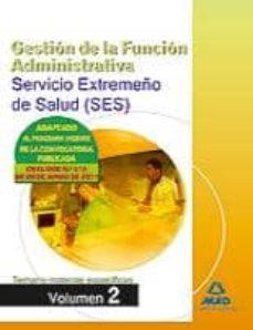 Upgrade6a.es Gestion De La Funcion Administrativa Del Servicio Extremeño De Sa Lud (Ses). Temario Materias Especificas Volumen Ii Image