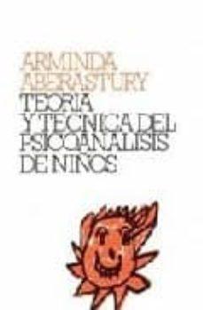 Vinisenzatrucco.it Teoria Y Tecnica Del Psicoanalisis De Niños Image