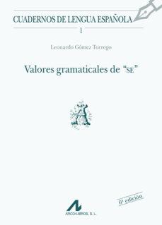 """valores gramaticales de """"se""""-leonardo gomez torrego-9788476351130"""