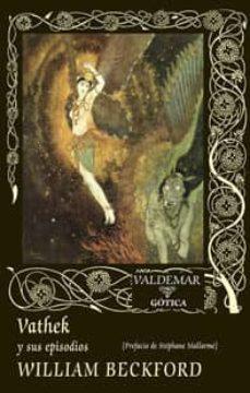 Fácil descarga de libros gratis VATHEK Y SUS EPISODIOS CHM DJVU PDF de WILLIAM BECKFORD (Spanish Edition)