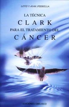 Descargar libros en linea para kindle LA TECNICA CLARK PARA EL TRATAMIENTO DEL CANCER