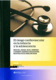Descarga directa de libros de texto EL RIESGO CARDIOVASCULAR EN LA INFANCIA Y LA ADOLESCENCIA en español 9788477864530 de MIGUEL ANGEL RUIZ JIMENEZ