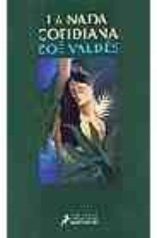 la nada cotidiana (2ª ed.)-zoe valdes-9788478887330
