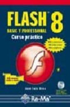 Descargar FLASH 8: BASIC Y PROFESSIONAL. CURSO PRACTICO gratis pdf - leer online
