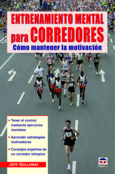 entrenamiento mental para corredores: como mantener la motivacion-jeff galloway-9788479029630