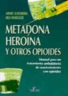Descargar libros de android METADONA HEROINA Y OTROS OPIOIDES MANUAL PARA UN TRATAMIENTO AMBU LATORIO DE MANTENIMIENTO CON OPIOIDES