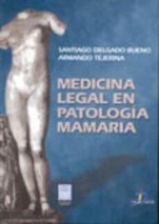 Descargas de ebooks epub MEDICINA LEGAL EN PATOLOGIA MAMARIA en español de SANTIAGO DELGADO BUENO, ARMANDO TEJERINA 9788479785130 CHM ePub PDB