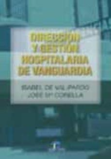 Descargas gratuitas de libros de electrónica digital DIRECCION Y GESTION HOSPITALARIA DE VANGUARDIA 9788479786830 de ISABEL DE VAL-PARDO, JOSE MARIA CORELLA in Spanish DJVU