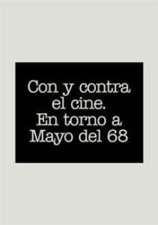 Encuentroelemadrid.es Con Y Contra El Cine: En Torno A Mayo Del 68 Image
