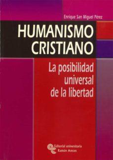Inmaswan.es Humanismo Cristiano: La Posibilidad Universal De La Libertad Image
