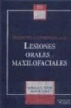 Libro en línea descarga gratis DIAGNOSTICO DIFERENCIAL DE LAS LESIONES ORALES Y MAXILOFACIALES de NORMAN K. WOOD, PAUL W. GOAZ in Spanish 9788481742930