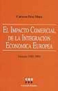 EL IMPACTO COMERCIAL DE LA INTEGRACION ECONOMICA EUROPEA: PERIODO 1985-1996 - CARMEN DIAZ MORA   Adahalicante.org