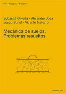 Descargar MECANICA DE SUELOS: PROBLEMAS RESUELTOS gratis pdf - leer online