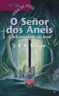 Descarga libros gratis en línea A IRMANDADE DO ANEL (O SEÑOR DOS ANEIS, VOL. I) (Literatura española) 9788483026830  de J.R.R. TOLKIEN