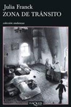 Descarga gratis el libro de texto siguiente ZONA DE TRANSITO en español 9788483103630 de JULIA FRANCK