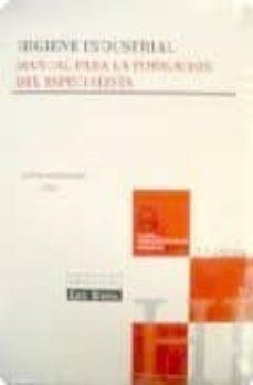 Geekmag.es Higiene Industrial: Manual Para La Formacion Del Especialista (7ª Ed.) Image