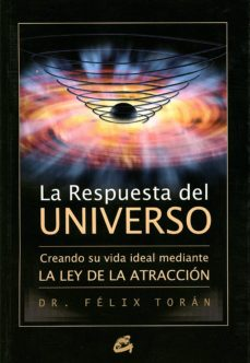 Mrnice.mx La Respuesta Del Universo: Creando Su Vida Ideal Mediante La Ley De La Atraccion Image