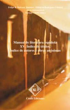 indice de titulos: indice de autores y obras anonimas (manual de literatura española, vol. xv)-felipe b. pedraza jimenez-milagros rodriguez caceres-9788485511730