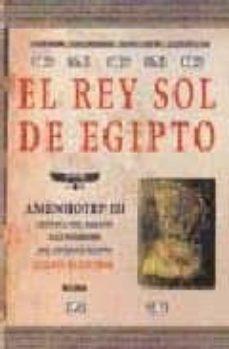 Valentifaineros20015.es El Rey Sol De Egipto: Amenhotep Iii Image