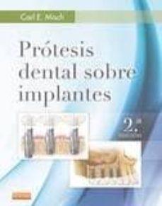 Descarga de libros electrónicos para Kindle PRÓTESIS DENTAL SOBRE IMPLANTES, 2ª ED. 9788490228630 PDB FB2 en español de C.E. MISCH