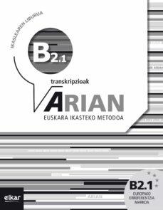 Descargar libros de kindle gratis para android ARIAN B2.1 IKASLEAREN LIBURUA (+CD) (+ERANTZUNAK) (TRANSKRIPZIOAK) 9788490274330 de  (Spanish Edition) FB2 PDB