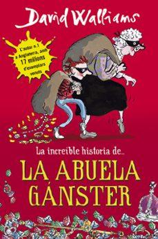 Descargar LA INCREIBLE HISTORIA DE LA ABUELA GANSTER gratis pdf - leer online