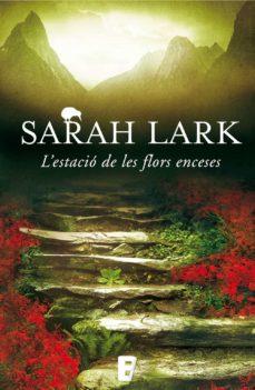 l'estació de les flors enceses (trilogia del foc 1) (ebook)-sarah lark-9788490691830